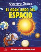 Geronimo Stilton. El Gran Libro del Espacio:  Una Aventura Galáctica! - Geronimo Stilton - Espasa Infantil