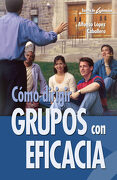 Cómo Dirigir Grupos con Eficacia - 5ª Edición - Alfonso López Caballero - Editorial Ccs
