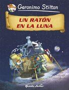 Un Ratón en la Luna: Cómic Geronimo Stilton 14 - Geronimo Stilton - Planeta Junior