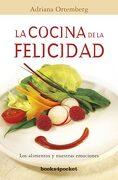 La Cocina de la Felicidad: 1 (Books4Pocket Crec. Y Salud) - Adriana Ortemberg - Books4P