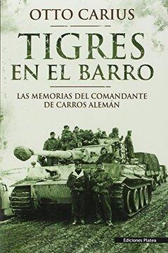 portada Tigres en el Barro: Las Memorias del Comandante de Carros Alemán