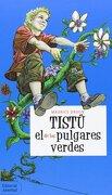 Tistú, el de los Pulgares Verdes - Maurice Druon - Juventud
