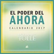 El Poder del Ahora - Calendario 2017 - Eckhart Tolle - Gaia