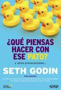 Qué Piensas Hacer con ese Pato? - Seth Godin - Anaya Multimedia