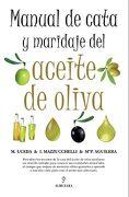 Manual de Cata y Maridaje del Aceite de Oliva - Aguilera Herrera, Mª Paz ,Mazzucchelli Martino, Isabel ,Uceda Ojeda, Marino - Almuzara
