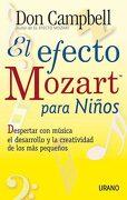 El Efecto Mozart Para los Niños: Despertar con Musica el Desarrol lo y la Creatividad de los mas Pequeños - Don Campbell - Urano