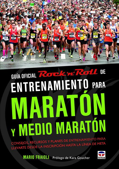 Guia oficial rock n roll entrenamiento para maraton y medio; mario fraioli