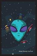 Alien Planets Journal: Alien Graphic Design Novelty Gift Notebook for Kids (libro en inglés)