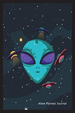 portada Alien Planets Journal: Alien Graphic Design Novelty Gift Notebook for Kids (libro en inglés)
