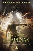 La Casa de Cadenas (Malaz: El Libro de los Caídos 4) - Steven Erikson - Nova