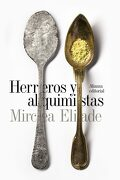 Herreros y Alquimistas - Mircea Eliade - Alianza Editorial