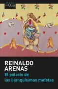 El Palacio de las Blanquisimas Mofetas - Reinaldo Arenas - Tusquets