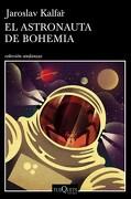 El Astronauta de Bohemia - KALFAR - TUSQUETS