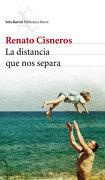 La Distancia que nos Separa - Renato Cisneros - Seix Barral