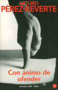 Con Animo de Ofender (Actualidad) - Arturo Pérez-Reverte - Punto De Lectura