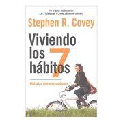 Viviendo los 7 Hábitos: Historias que Engrandecen - Stephen R. Covey - Grijalbo