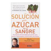 La Solución del Azúcar en la Sangre. El Programa Ultrasaludable Para Perder Peso, Prevenir Enfermedades y Sentirse Bien¡ Hoy Mismo! - Mark Hyman - Aguilar