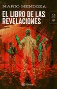 El Libro de las Revelaciones - Mario Mendoza - Planeta