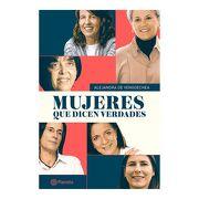 Mujeres que Dicen Verdades - Alejandra De Vengoechea - Planeta