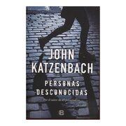 Personas Desconocidas - Katzenbach John - Ediciones B