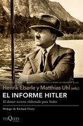 El Informe Hitler: El Dosier Secreto Elaborado Para Stalin - Henrik Eberle/Matthias Uhl (Eds) - Tusquets