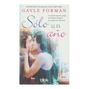 Solo un año - Gayle Forman - B De Blok