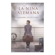 Niña Alemana, la - Armando Lucas Correa - Ediciones B