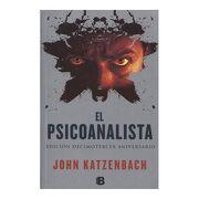 Psicoanalista, el - John Katzenbach - Ediciones B