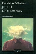 Juego de Memoria - Humberto Ballesteros - Tusquets
