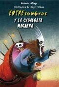 Entresombras y la Cabalgata Macabra - Roberto Aliaga Sanchez - Macmillan Literatura Infantil Y Juvenil
