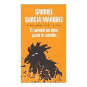 El Coronel no Tiene Quien le Escriba - Gabriel García Márquez - Literatura Random House