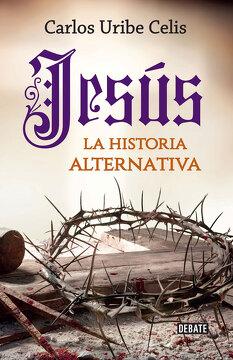 portada Jesús. La Historia Alternativa