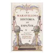 La Maravillosa Historia del Español - Francisco Moreno Fernández - Espasa