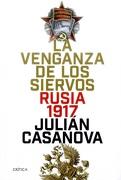 La Venganza de los Siervos: Rusia 1917 - Julián Casanova - Crítica