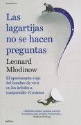 Las Lagartijas no se Hacen Preguntas: El Apasionante Viaje del Hombre de Vivir en los Árboles a Comprender el Cosmos - Leonard Mlodinow - Crítica