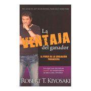 La Ventaja del Ganador - Robert T. Kiyosaki - Aguilar