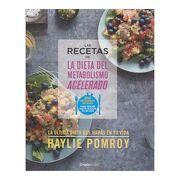 Las Recetas de la Dieta del Metabolismo Acelerado - Haylie Pomroy - GRIJALBO