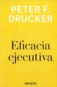 Eficacia Ejecutiva - Peter F. Drucker - Conecta