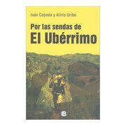 Por las Sendas de el Uberrimo - Ivan - Uribe, Alirio Cepeda - Ediciones B