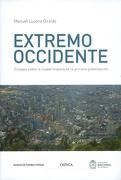 Extremo Occidente. Ensayos Sobre la Ciudad Hispana en la Primera Globalización - Manuel Lucena Giraldo - Crítica