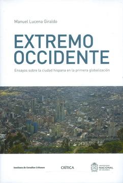 portada Extremo Occidente. Ensayos Sobre la Ciudad Hispana en la Primera Globalización
