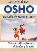 Mas Alla de Marte y Venus: Sobre las Diferencias Entre el Hombre y la Mujer = Beyond Mars and Venus (Lecciones de Vida Osho) - Osho - Camino Rojo