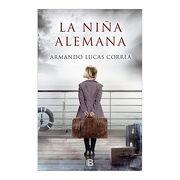 La Niña Alemana - Armando Lucas Correa - Ediciones B