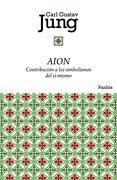 Aion: Contribución a los Simbolismos del Sí-Mismo (Biblioteca Carl g. Jung) - C. G. Jung - Ediciones Paidós