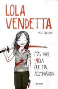 Lola Vendetta. Más Vale Lola que mal Acompañada (5A. Edición) - Raquel Riba Rossy - Lumen