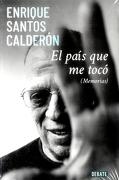 El Páis que me Tocó (Memorias) - Enrique Santos Calderón - Debate