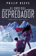 El oro del Depredador (Máquinas Mortales 2) - Philip Reeve - Penguin Random House