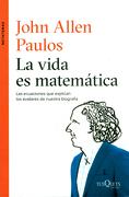 La Vida es Matematica - John Allen Paulos - Tusquets