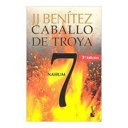 Caballo de Troya 7 - Nahum + - J. J. Benítez - Booket