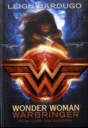 Wonder Woman: Warbinger, Pelea Como una Guerrera - Leigh Bardugo - Montena